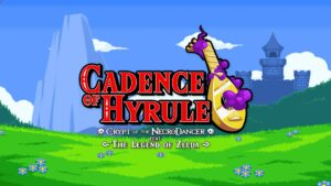 Cadence of Hyrule NintendOn
